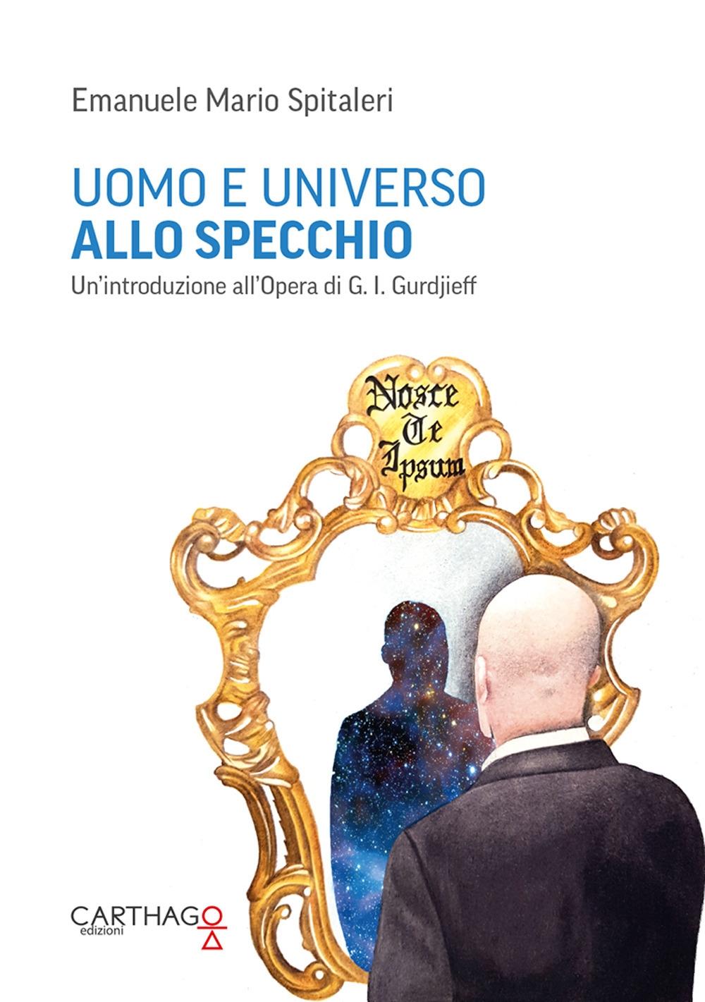 Uomo e universo allo specchio. Un'introduzione all'opera di G.I. Gurdjieff