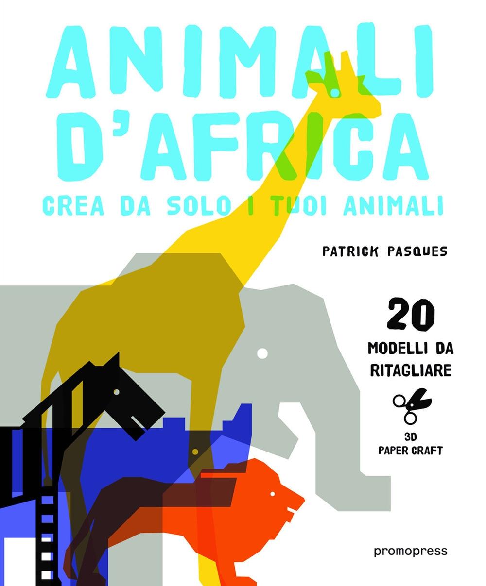 Animali d'africa. Crea da solo i tuoi animali