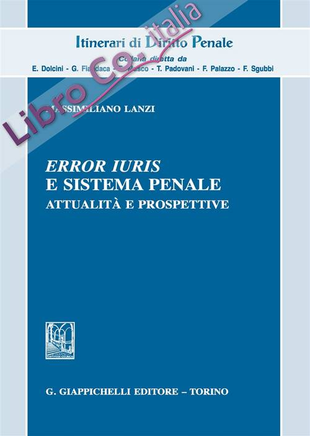«Error iuris» e sistema penale. Attualità e prospettive