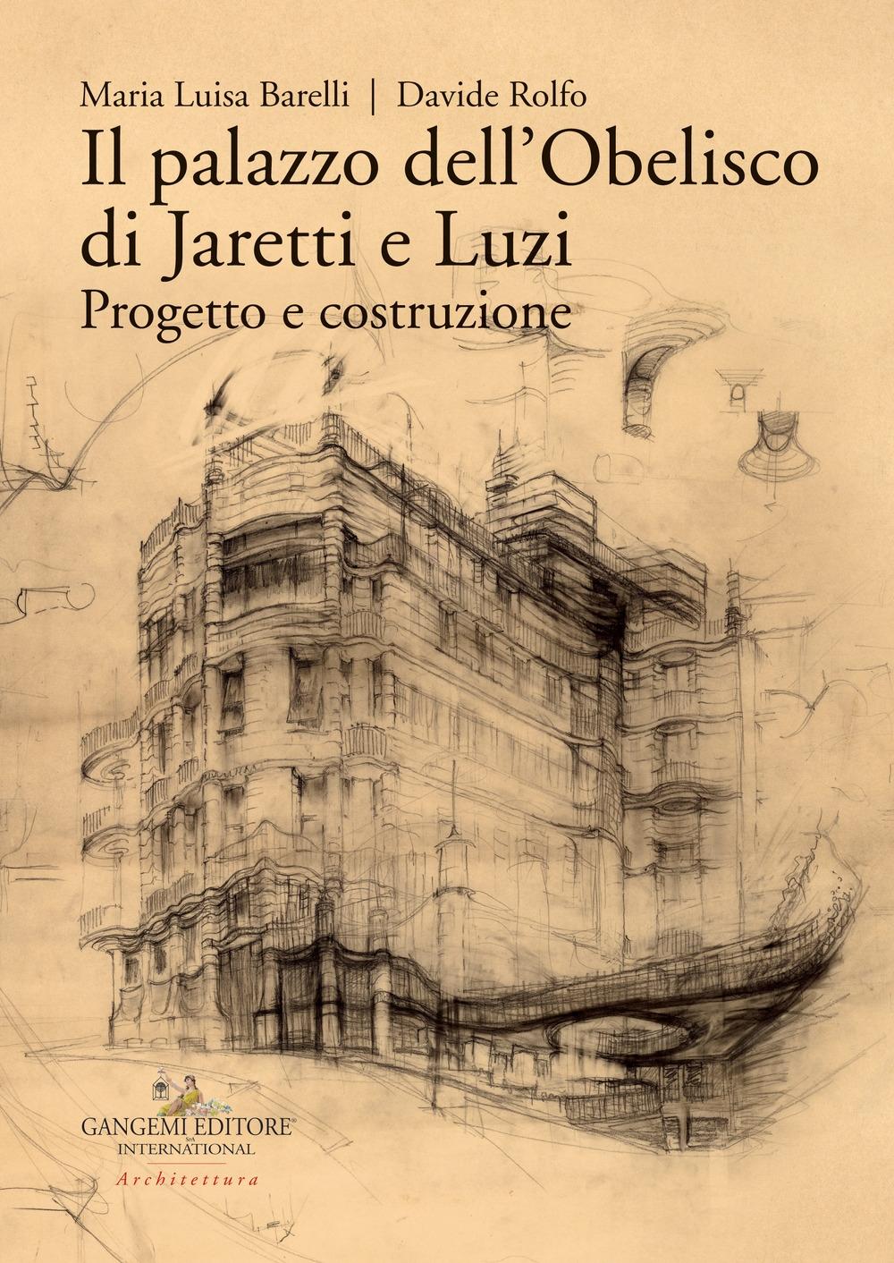 Il palazzo dell'Obelisco di Jaretti e Luzi. Progetto e costruzione.