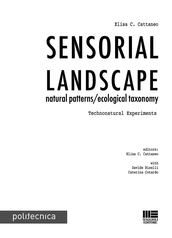 Sensorial landscape. Natural patterns/ecological taxonomy. Technonatural experiments