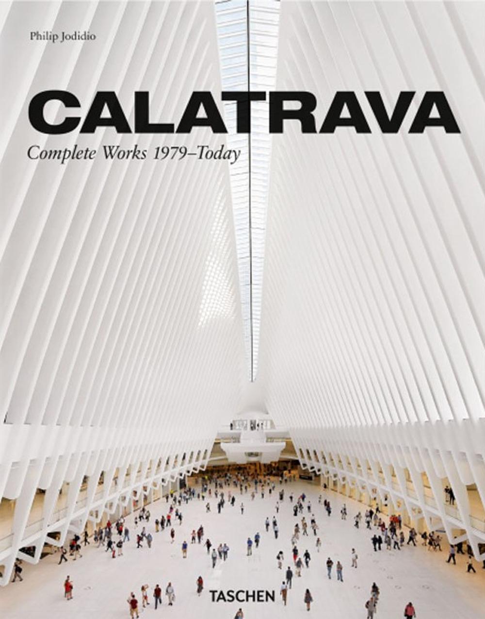 Calatrava. Complete works 1979-today. Ediz. italiana, spagnola e portoghese