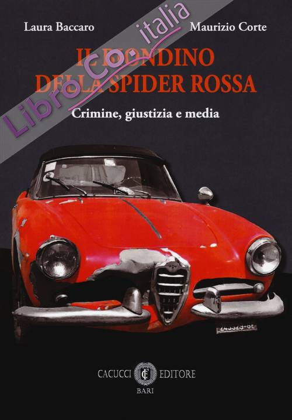 Il biondino della spider rossa. Crimine, giustizia e media