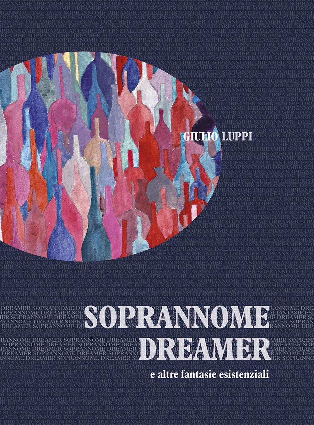 Soprannome dreamer e altre fantasie esistenziali