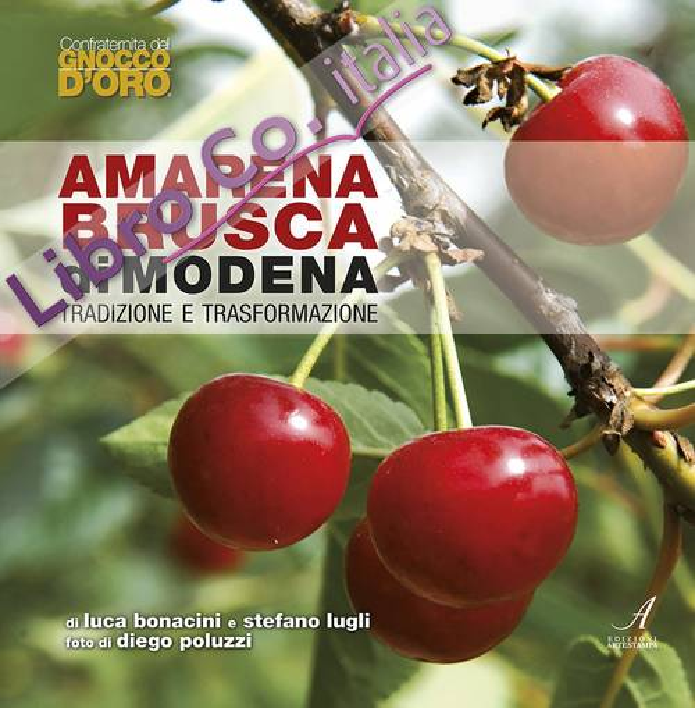Amarena brusca di Modena. Tradizione e trasformazione