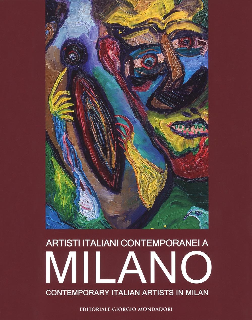 Artisti Contemporanei a Milano. Contemporary Italian Artists in Milan.