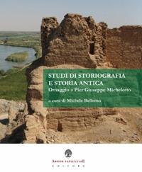 Studi di storiografia e storia antica. Omaggio a Pier Giuseppe Michelotto