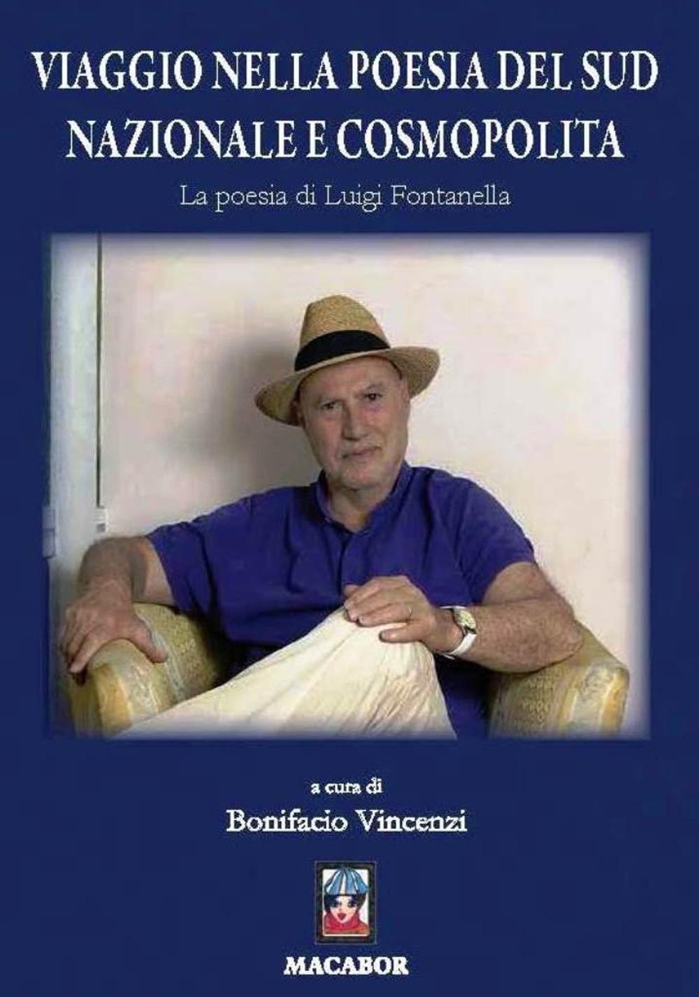 Viaggio nella poesia del sud nazionale e cosmopolita. La poesia di Luigi Fontanella