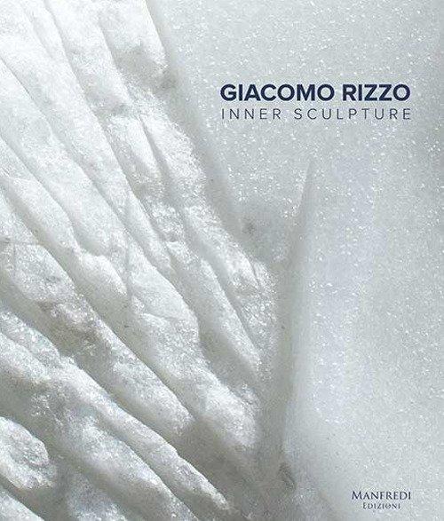 Giacomo Rizzo. Inner Sculpture. Scultura Interiore