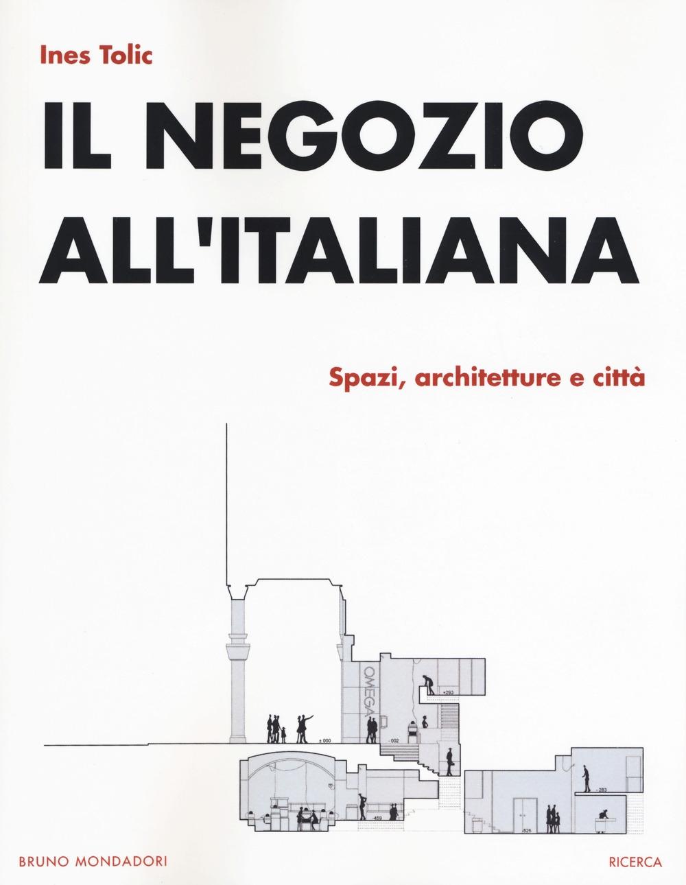 Il negozio all'italiana. Spazi, architetture e città