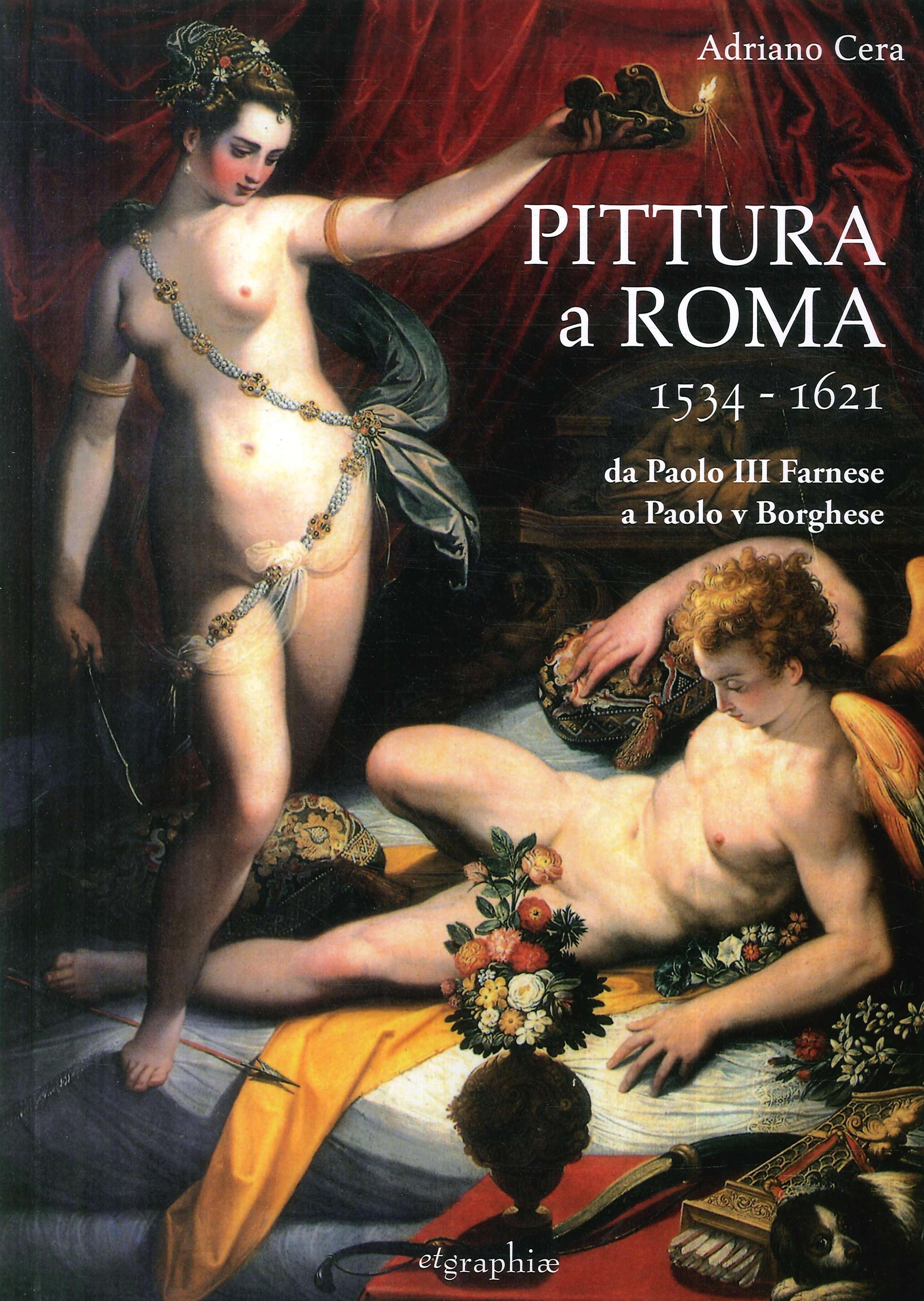 Pittura a Roma 1534-1621. Da Paolo III Farnese a Paolo V Borghese