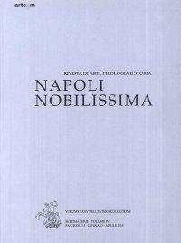 Napoli Nobilissima. Rivista di arti, filologia e storia. Settima Serie. Vol. IV. Fascicolo I. Gennaio-Aprile. 2018