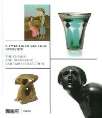 A Twentieth-Century Overview - the Chiara and Francesco Carraro Collection