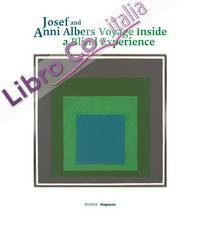Josef and Anni Albers. Voyage Inside a Blind Experience