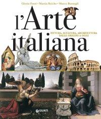 Arte italiana. Pittura, scultura, architettura dalle origini a oggi