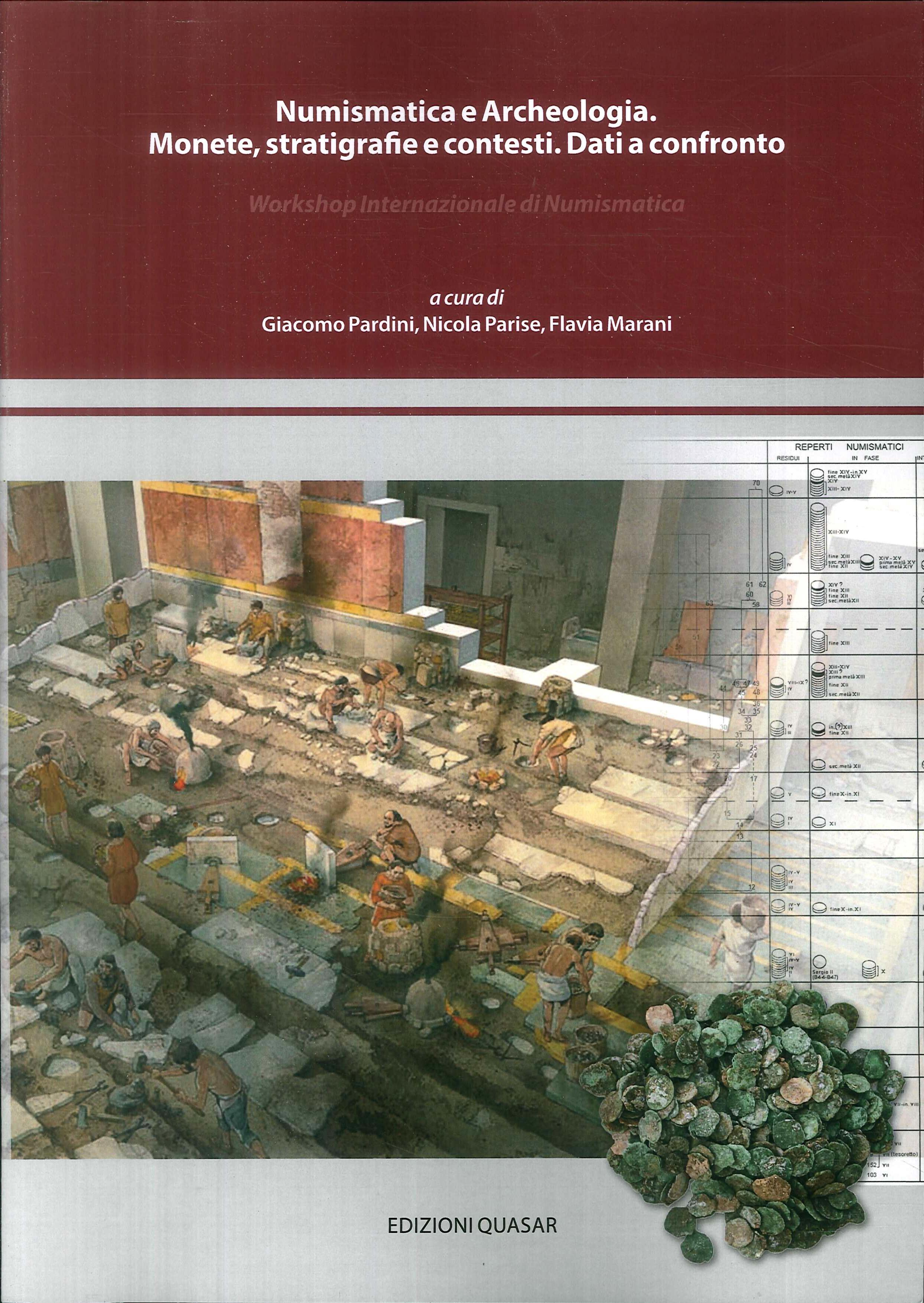 Numismatica e Archeologia. Monete, stratigrafie e contesti. Dati a confronto. Workshop Internazionale di Numismatica