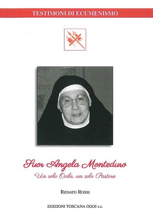 Suor Angela Monteduro. Un solo ovile, un solo pastore