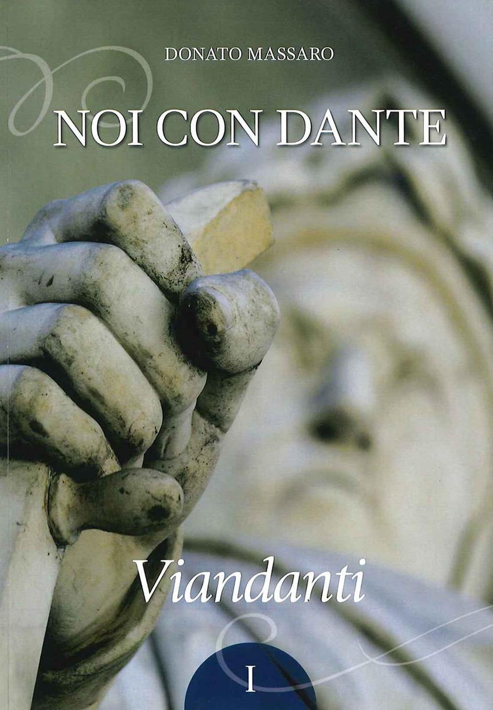 Noi con Dante. Viandanti. Vol. 1