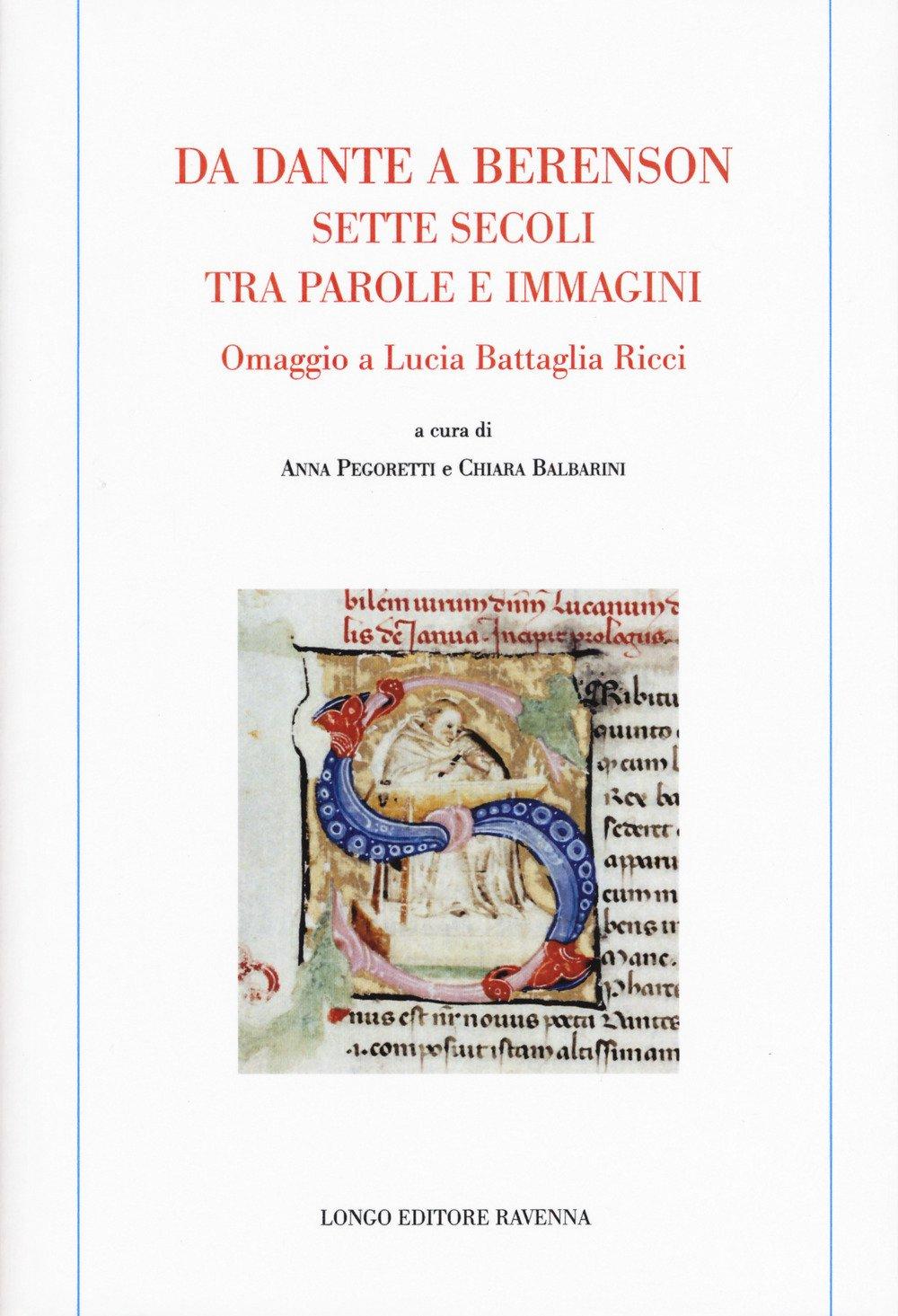 Da Dante a Berenson: sette secoli tra parole e immagini. Omaggio a Lucia Battaglia Ricci