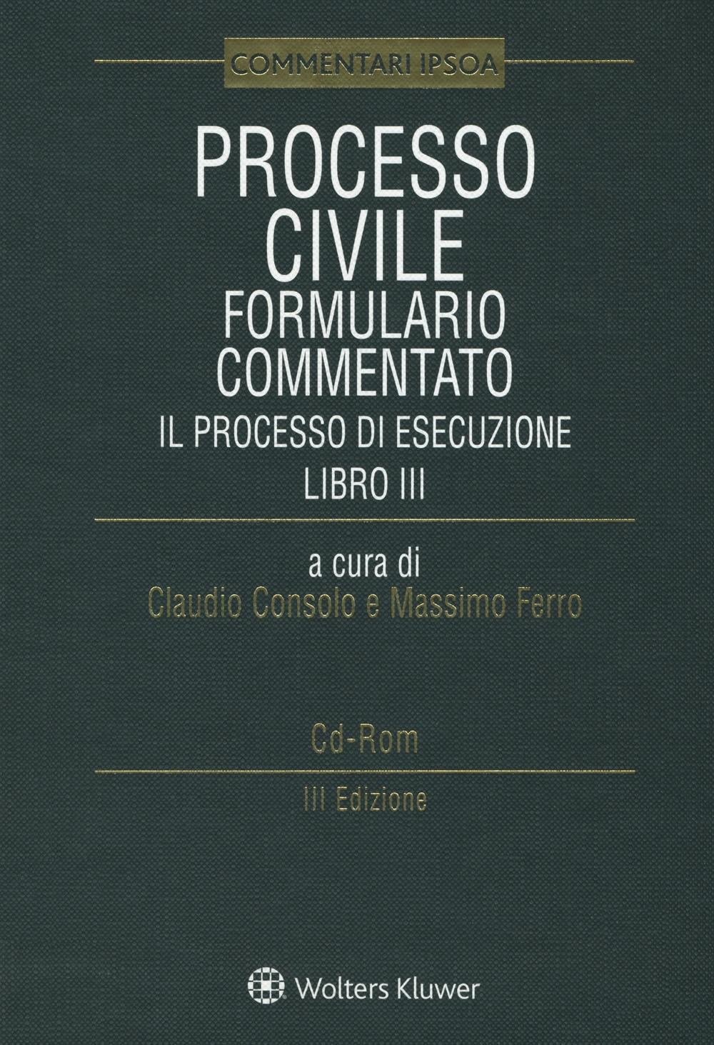Processo civile. Formulario commentato. Il Processo di esecuzione. Con e-book. Con CD-ROM