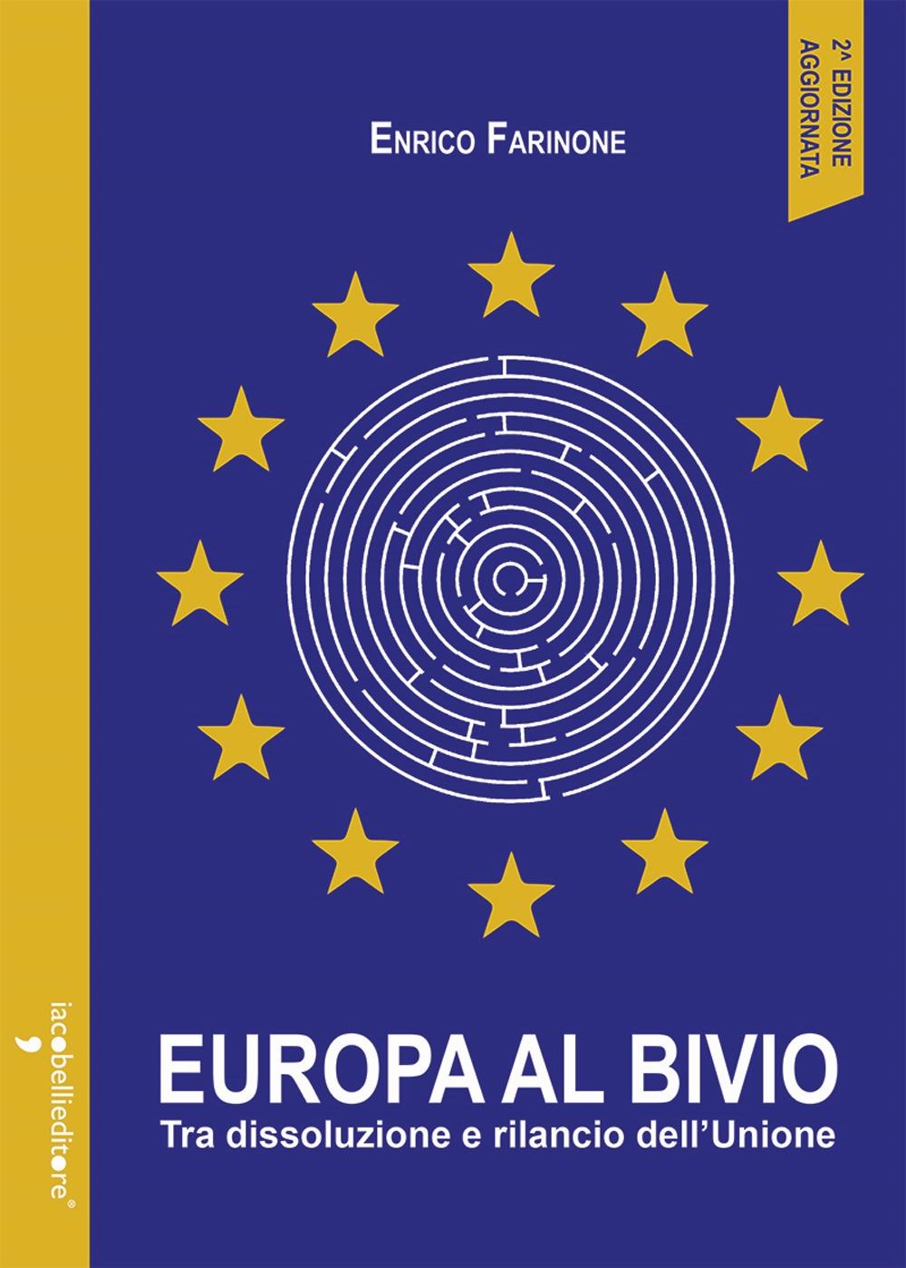 Europa al bivio. Tra dissoluzione e rilancio dell'Unione