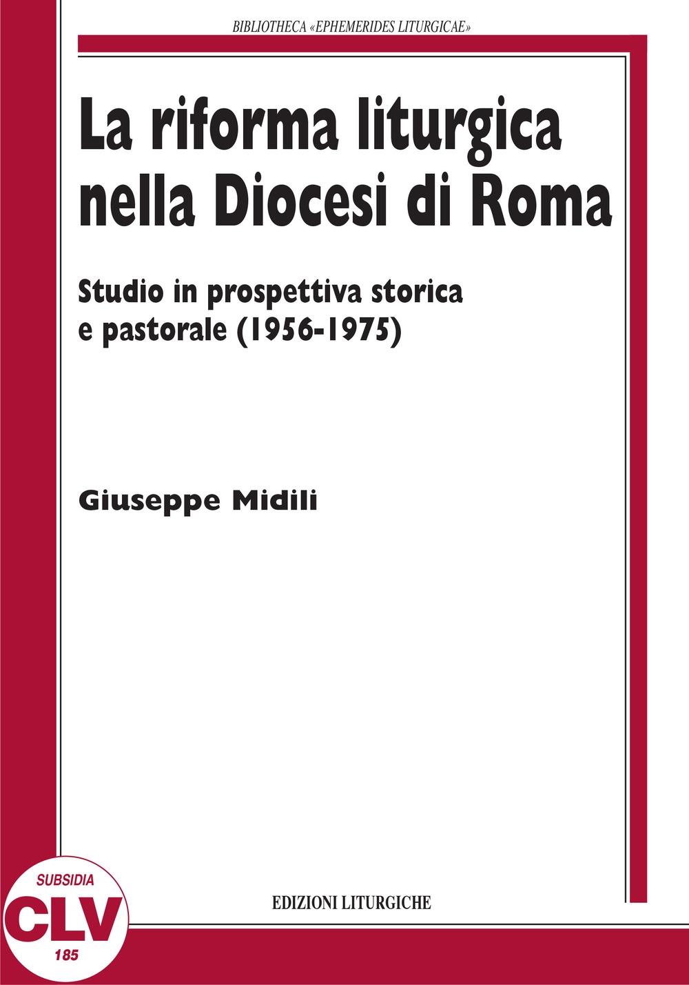 La riforma liturgica nella diocesi di Roma. Studio in prospettiva storica e pastorale (1956-1975)