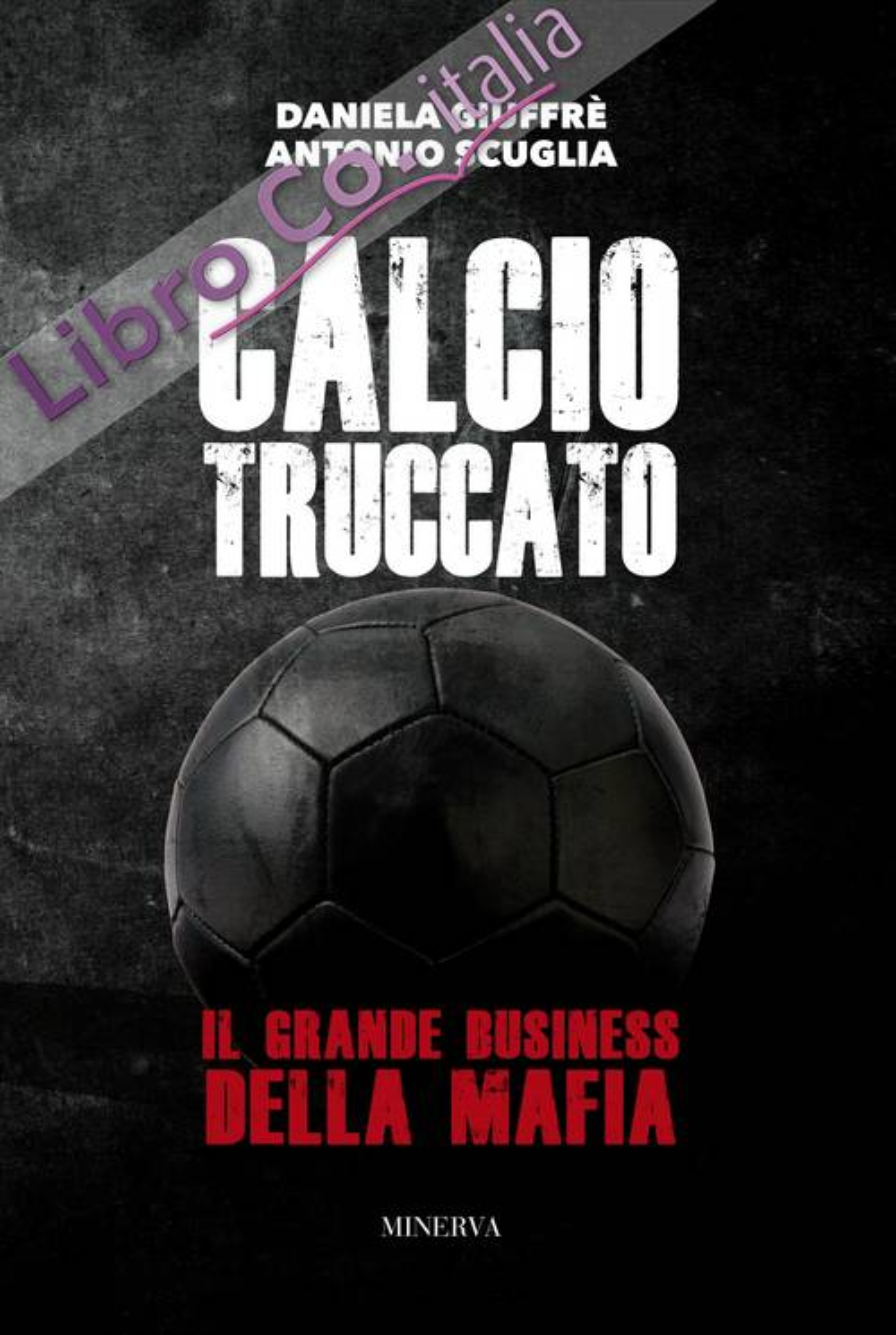 Calcio truccato. Il grande business della mafia