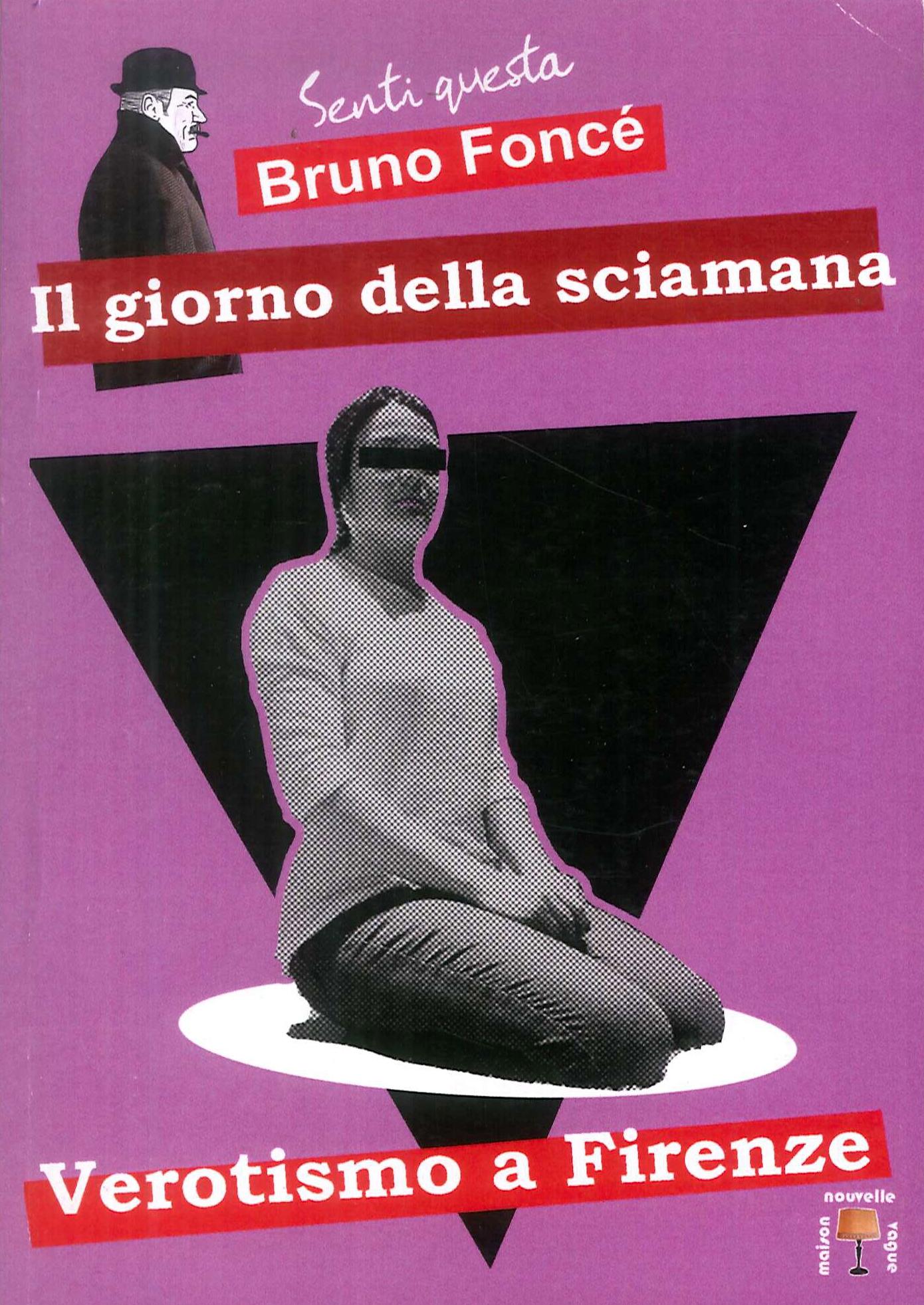 Il Giorno della Siamana. Verotismo a Firenze