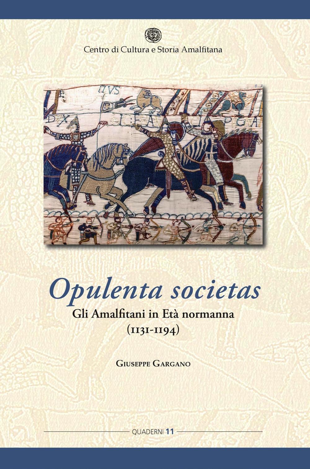 Opulenta societas. Gli amalfitani in età normanna (1131-1194)