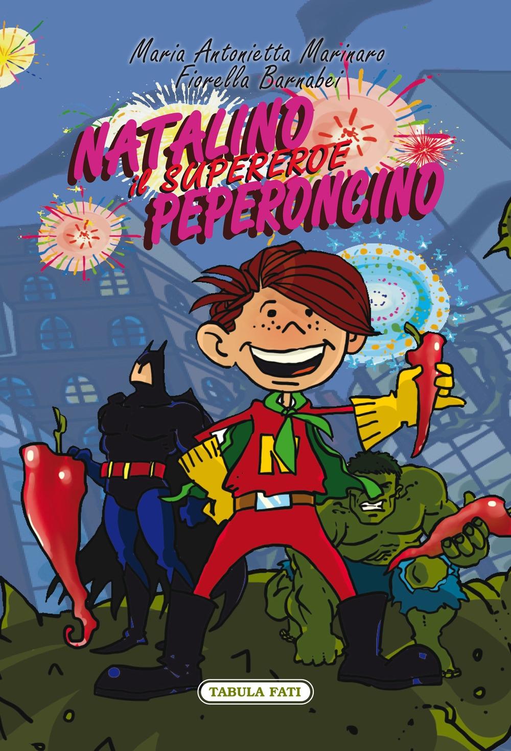 Natalino Peperoncino. Il Supereroe. Ediz. italiana e inglese