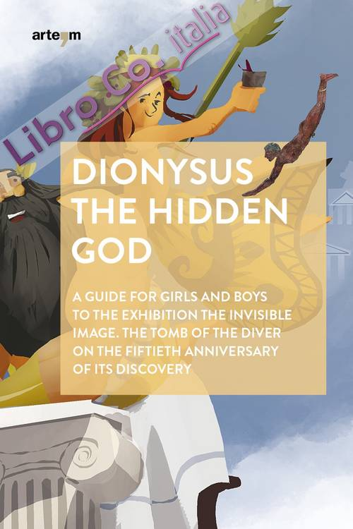 Dionysus the Hidden God. A guide for girls and boys to the exhibition the invisible image. The tomb of the diver on the fiftieth anniversary of its discovery