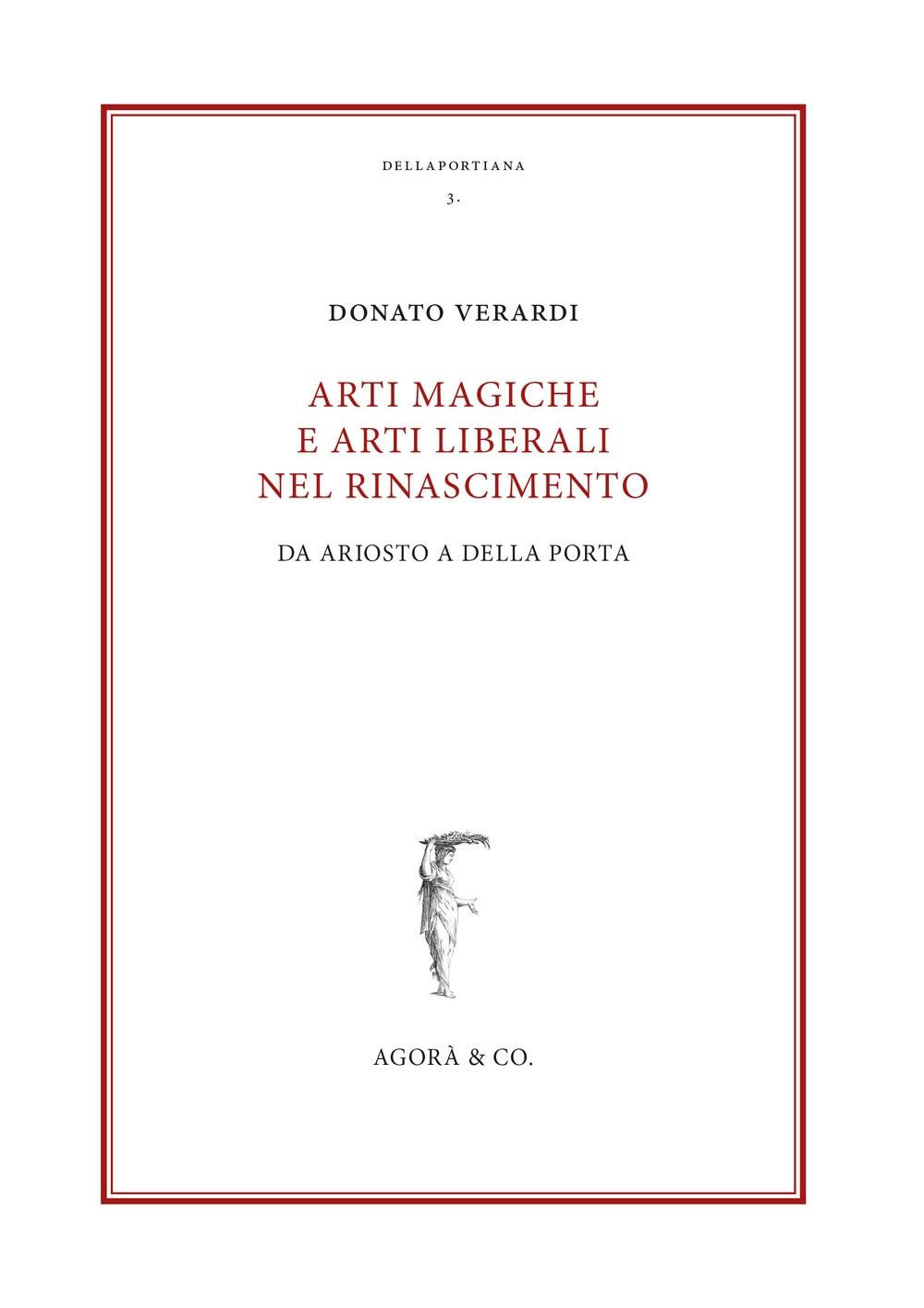 Arti magiche e arti liberali nel Rinascimento. Da Ariosto a Della Porta
