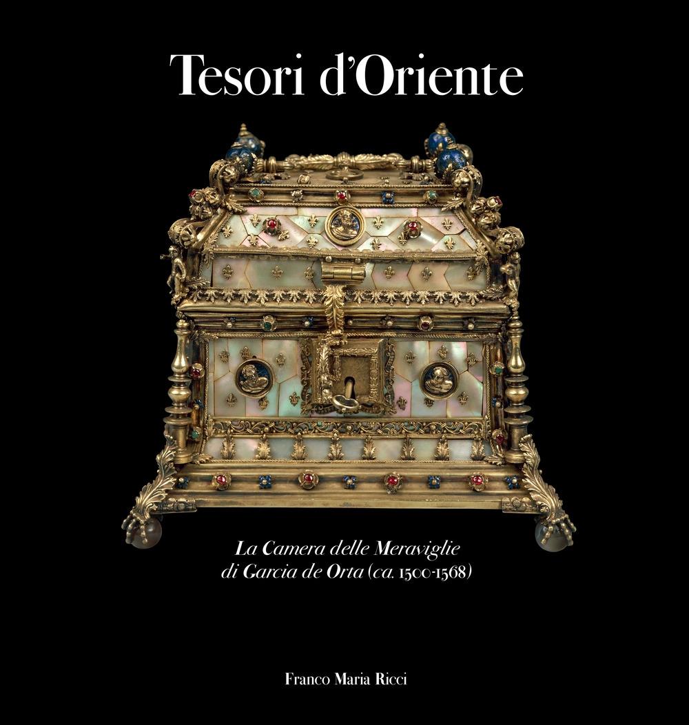 Tesori d'oriente. La camera delle meraviglie di Garcia de Orta (ca. 1500-1568).