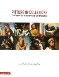 Pitture in collezione. Venti opere del Museo Civico di Castello Ursino.