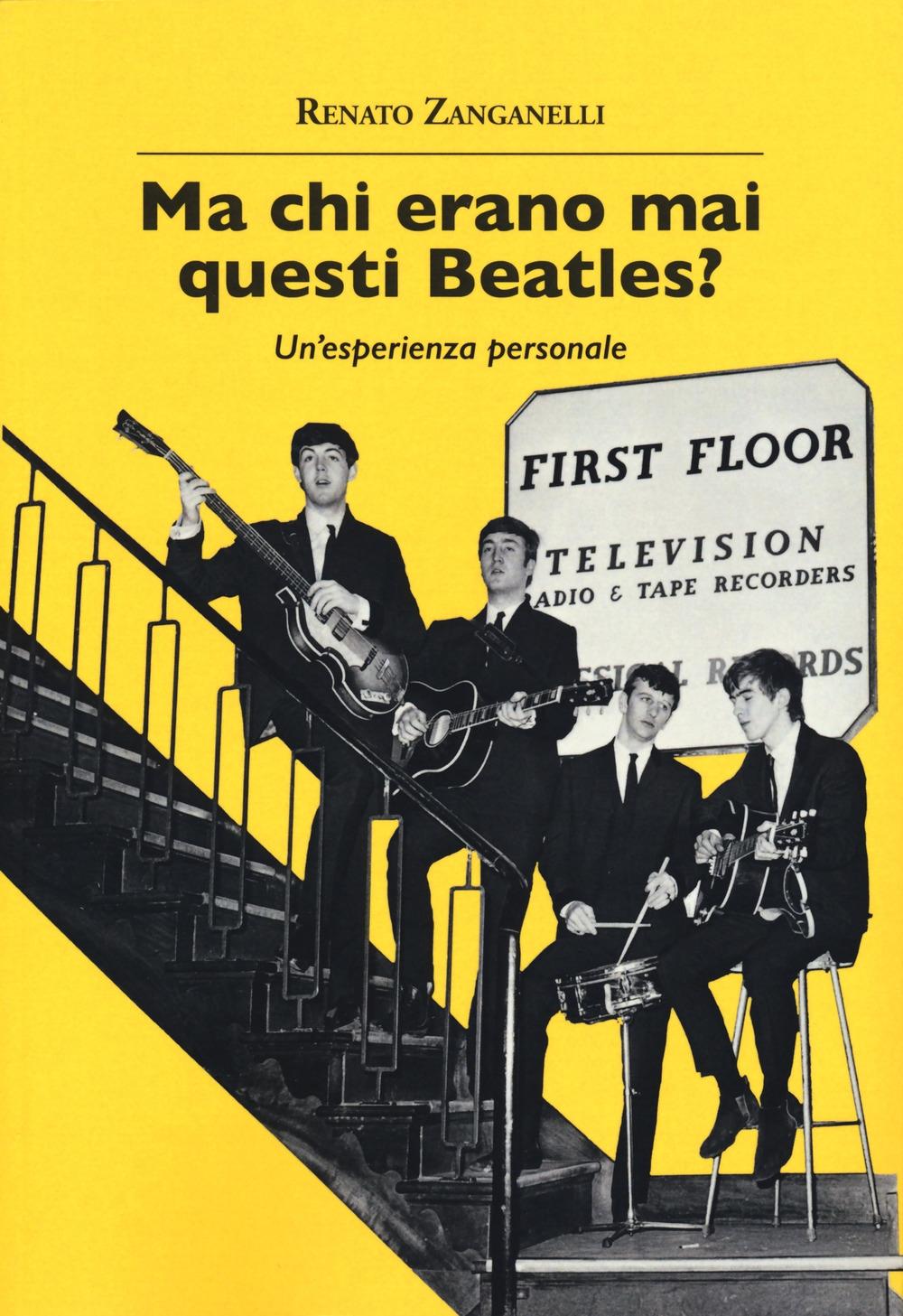 Ma chi erano mai questi Beatles? Un'esperienza personale