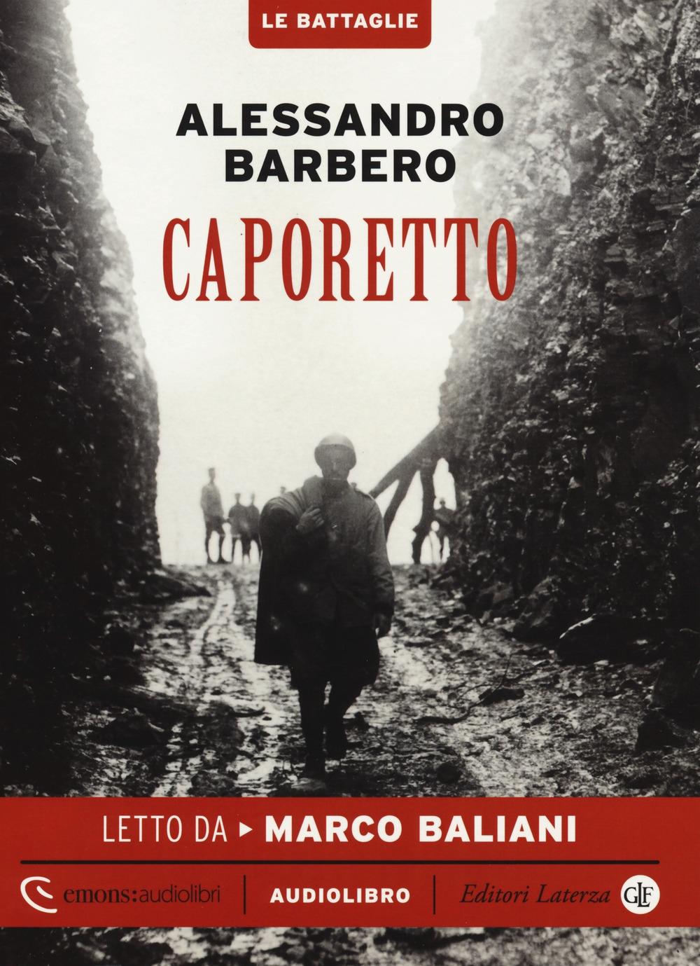 Caporetto. Audiolibro letto da Marco Baliani. Ediz. integrale. Con Libro