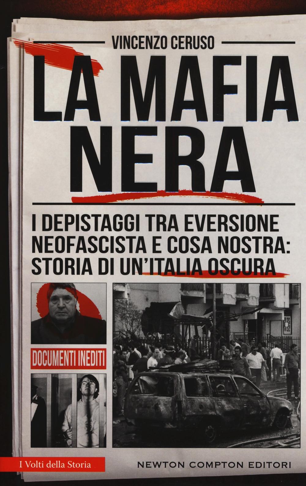 La mafia nera. I depistaggi tra eversione neofascista e Cosa Nostra: storia di un'Italia oscura