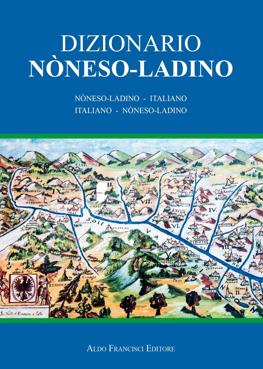 Dizionario noneso-ladino. Noneso-ladino - italiano e italiano - noneso-ladino