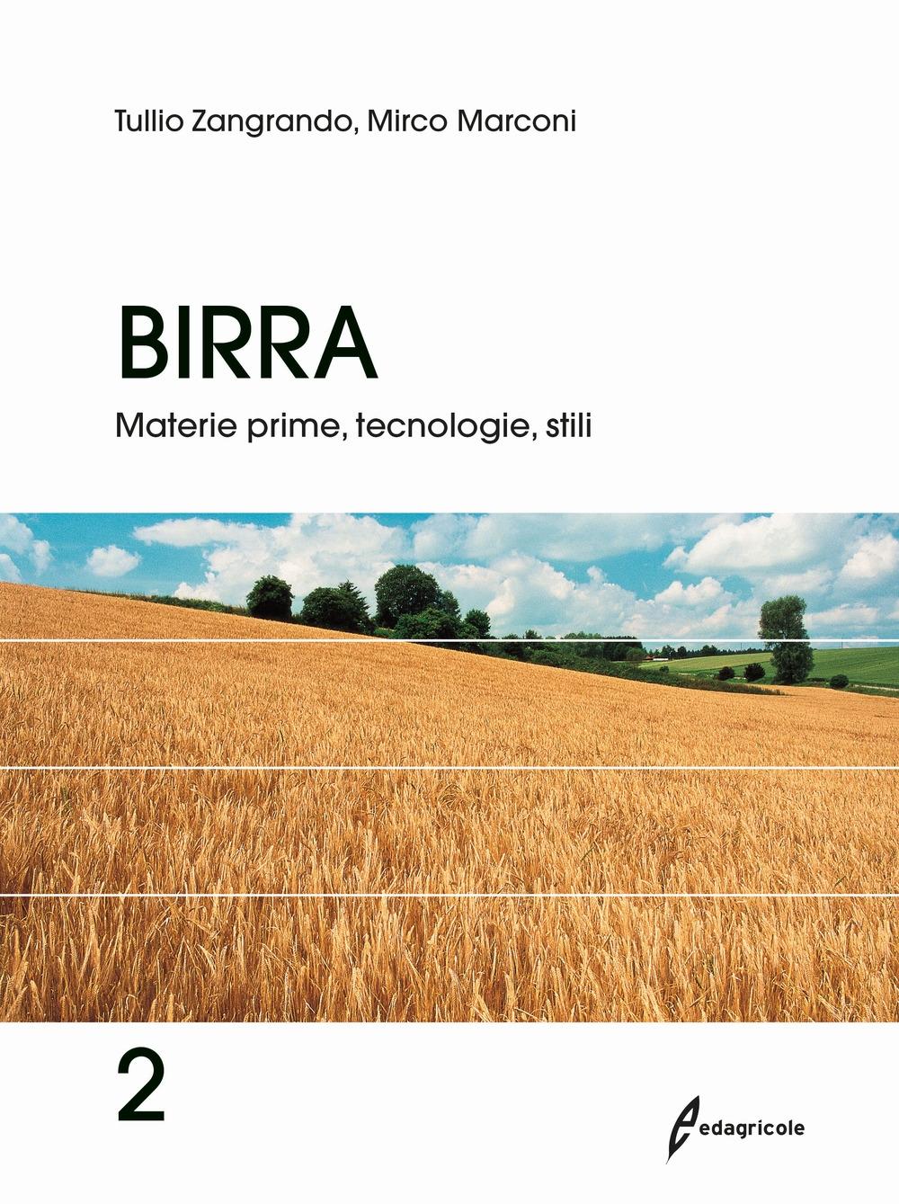 Birra. Vol. 2: Materie prime, tecnologie, stili
