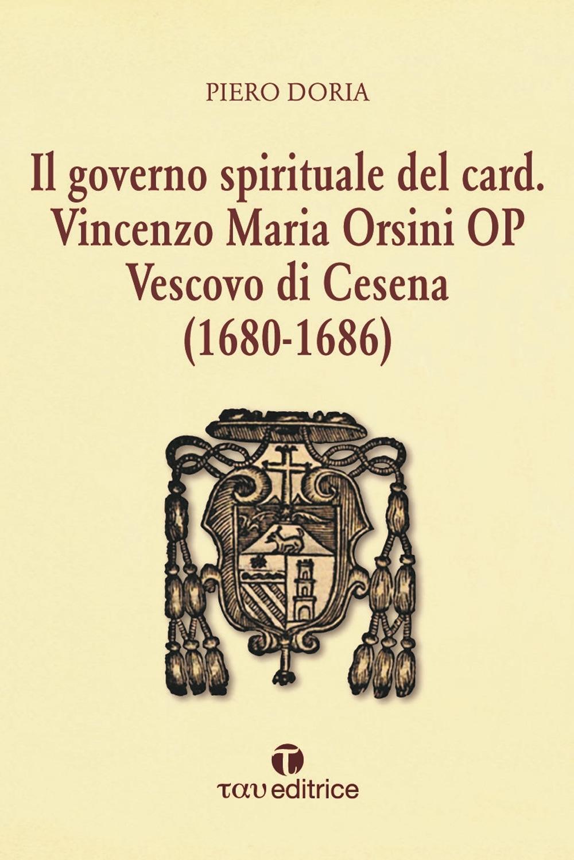 Il governo spirituale del Card. Vincenzo Maria Orsini OP