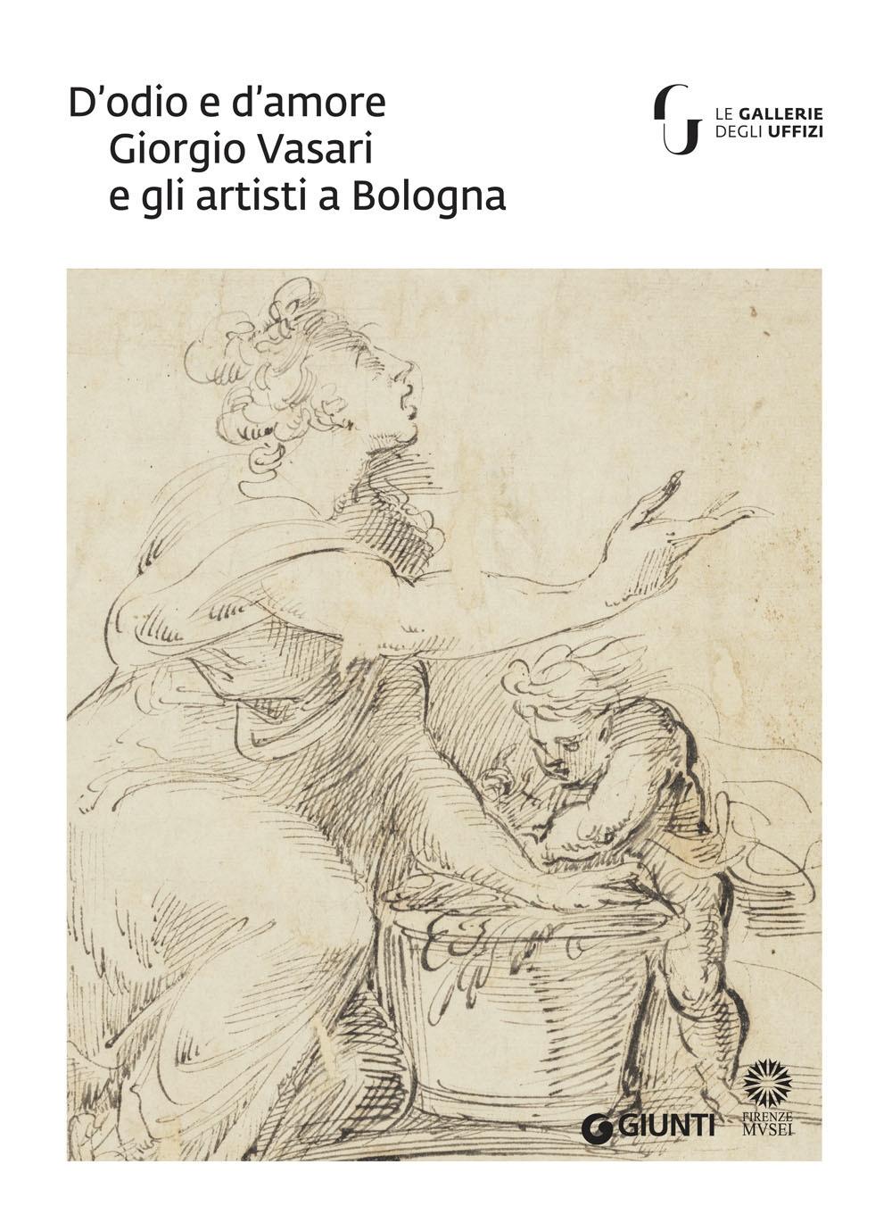 D'odio e d'amore. Giorgio Vasari e artisti a Bologna