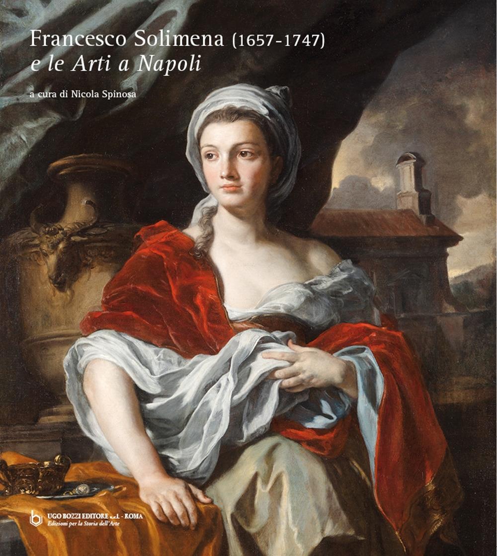 Francesco Solimena (1657-1747) e le Arti a Napoli.