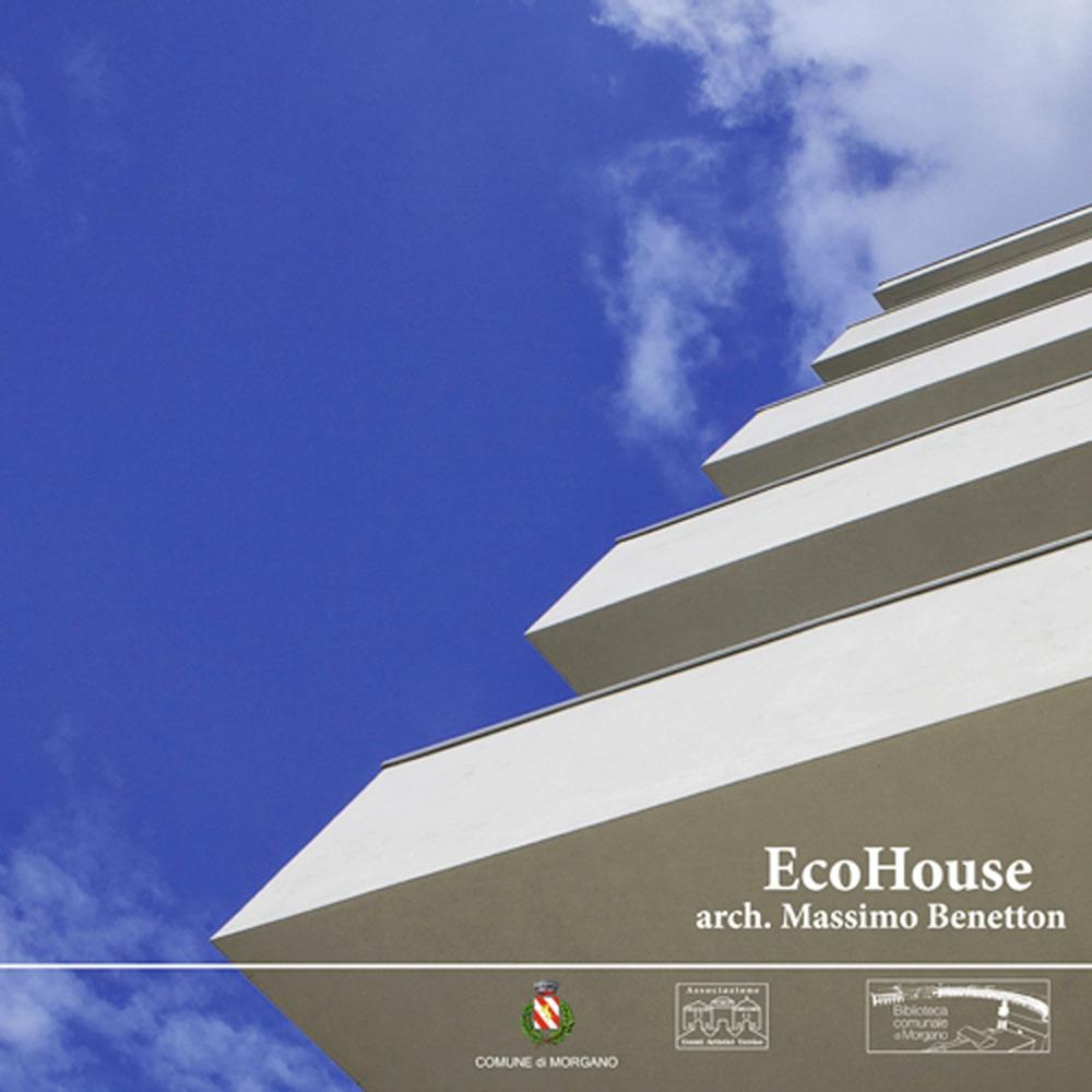 EcoHouse. Arch. Massimo Benetton.