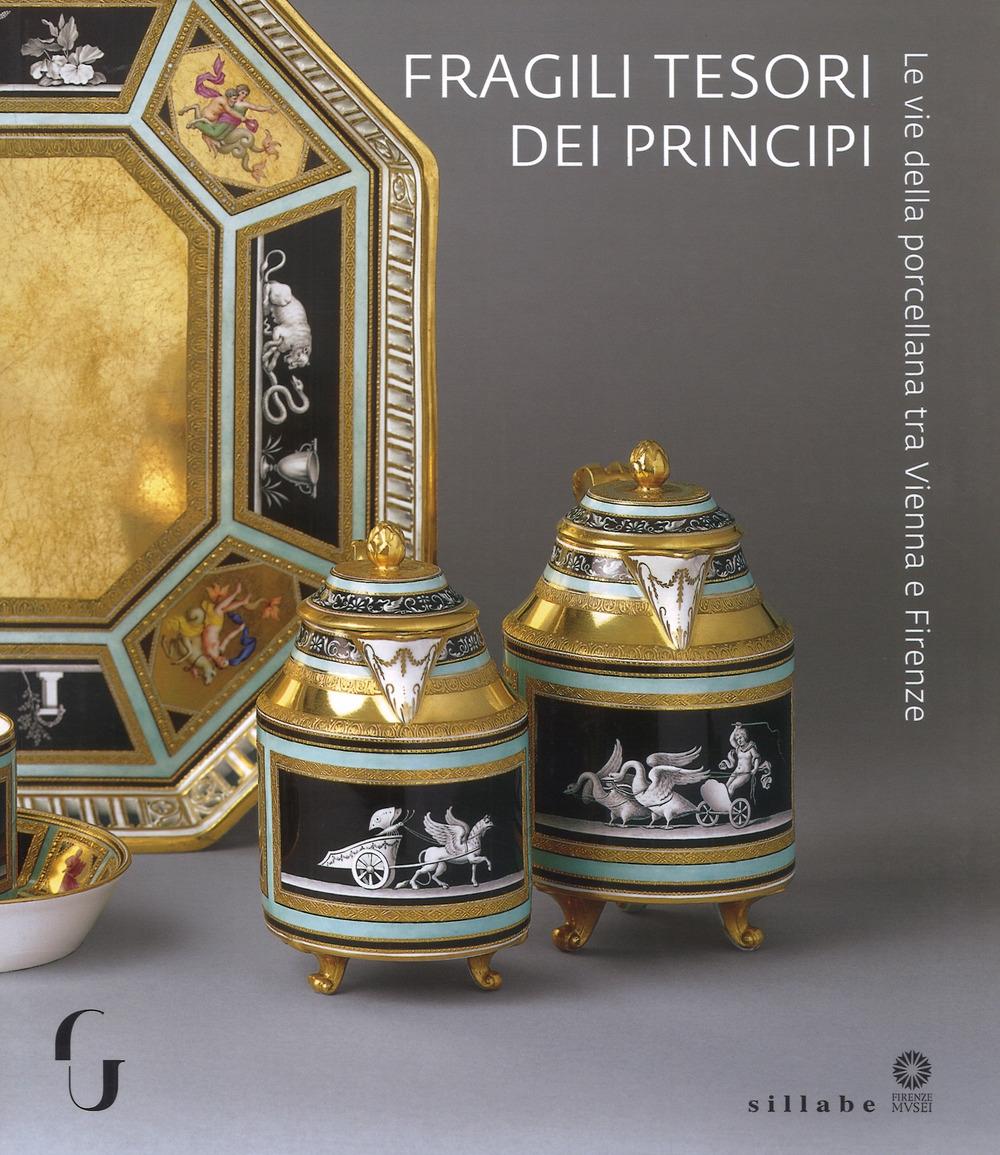 Fragili tesori dei principi. Le vie della porcellana tra Vienna e Firenze.