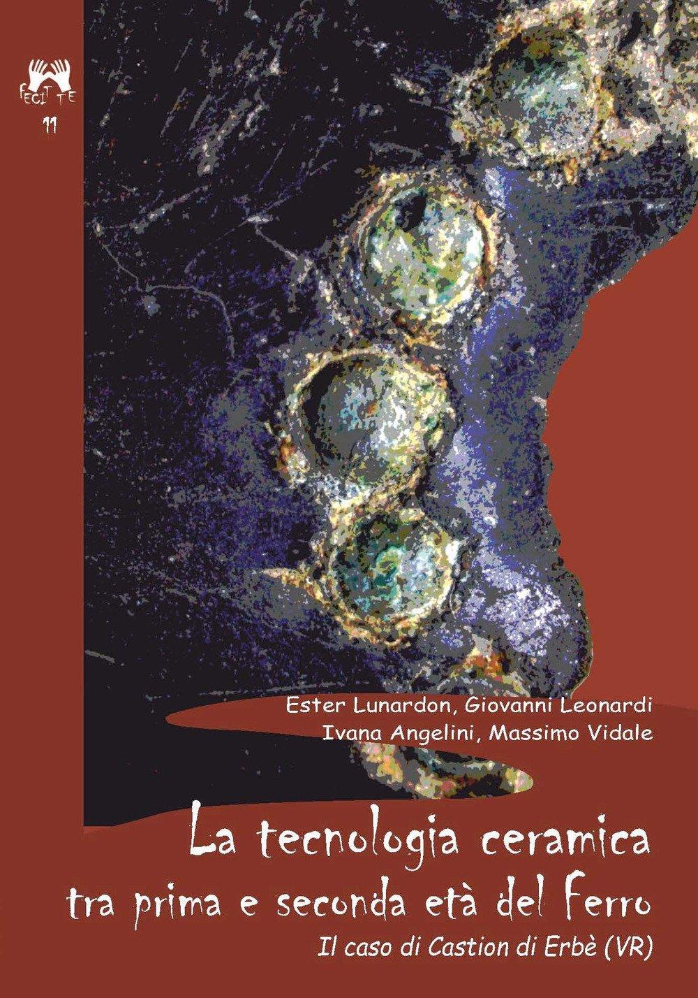 La tecnologia ceramica tra prima e seconda età del ferro. Il caso di Castion di Erbè (VR)