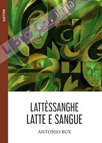 Lattèssanghe. Latte e sangue