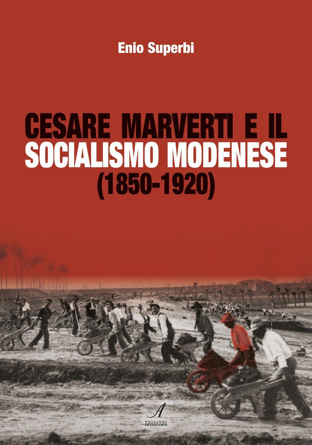 Cesare Marverti e il socialismo modenese (1850-1920)