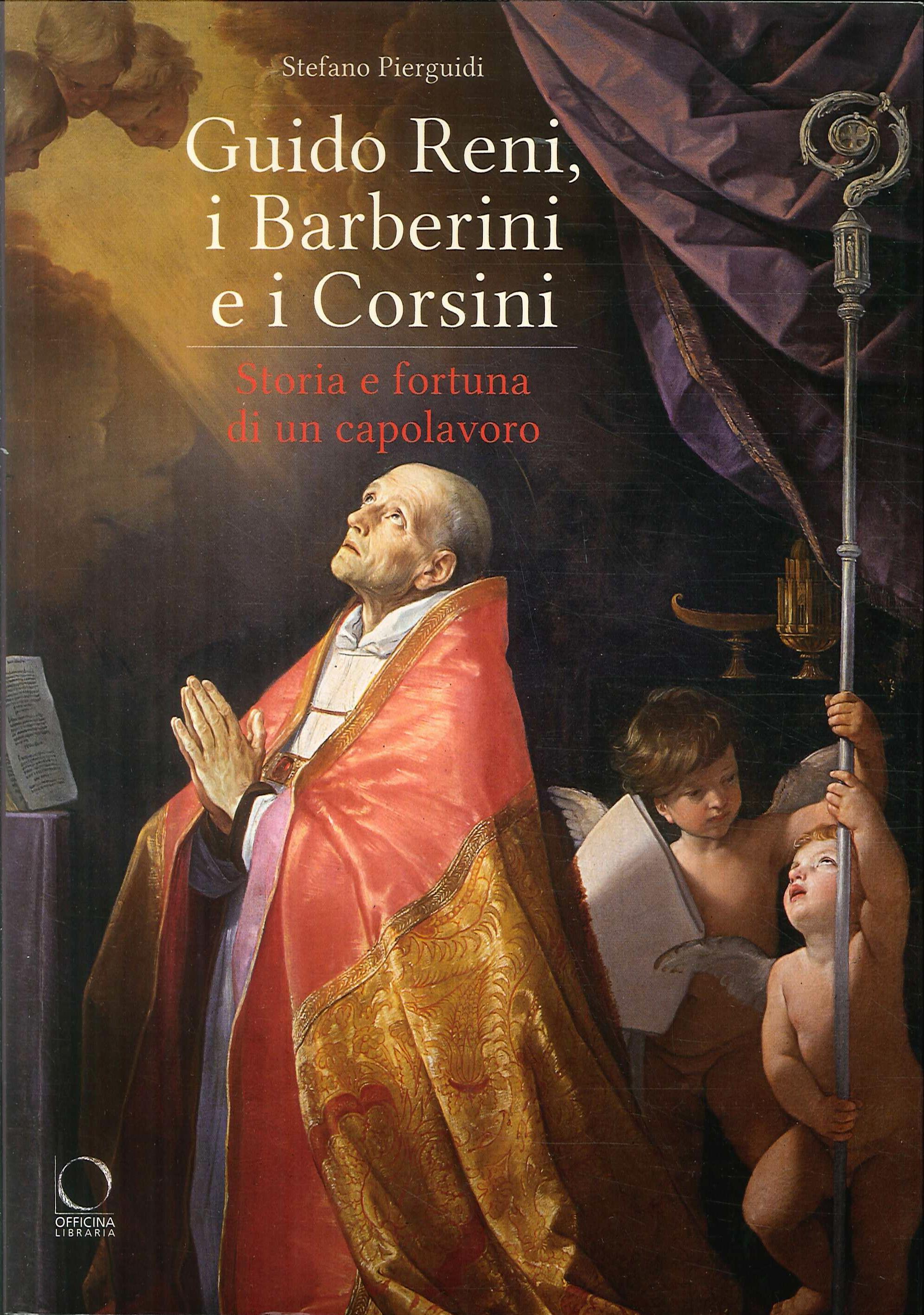 Reni, i Barberini, i Corsini. Storia e fortuna di un capolavoro.
