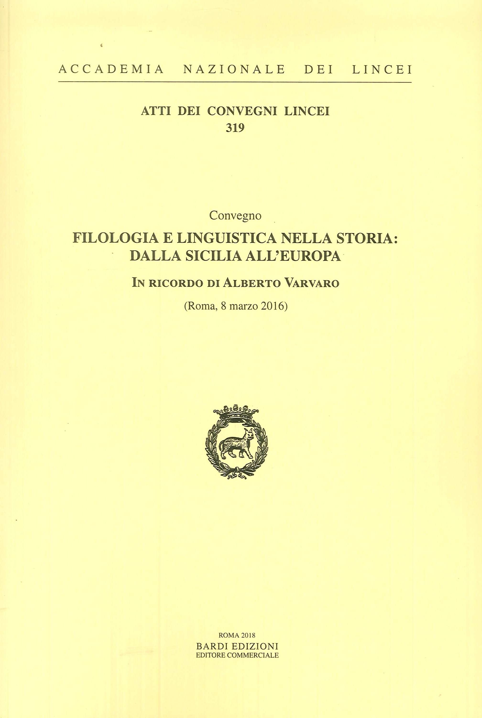 Filologia e Linguistica nella Storia. Dalla Sicilia all'Europa. Convegno in Ricordo di Alberto Varvaro (Roma, 8 marzo 2016)