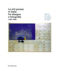 Le arti povere in italia fra disegno e fotografia (1963-1980). Dentro un cielo compare un'isola